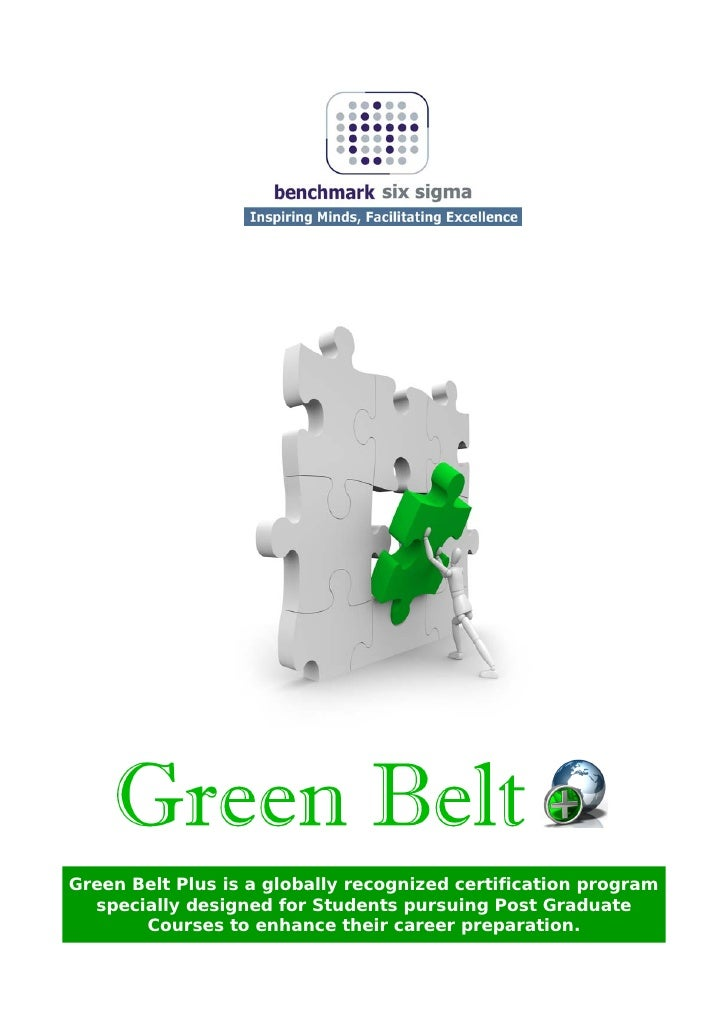 Green Belt Plus is a globally recognized certification program  specially designed for Students pursuing Post Graduate    ...