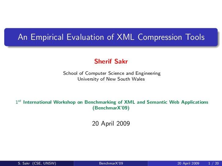 An Empirical Evaluation of XML Compression Tools                                      Sherif Sakr                        S...