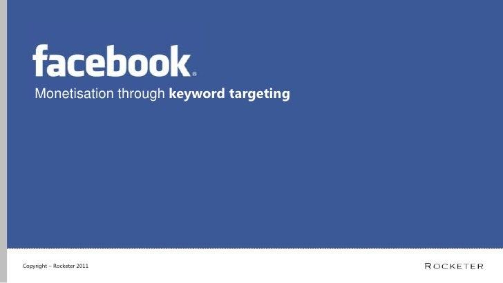 Monetisation through keyword targeting<br />Copyright – Rocketer 2011 <br />