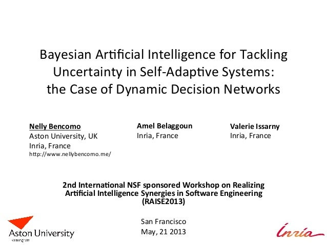 Bayesian	  Ar+ficial	  Intelligence	  for	  Tackling	  Uncertainty	  in	  Self-­‐Adap+ve	  Systems:	  	  the	  Case	  of	  ...