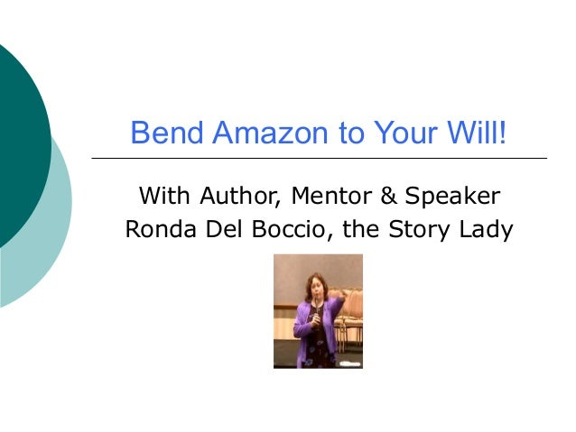 Bend Amazon to Your Will! With Author, Mentor & SpeakerRonda Del Boccio, the Story Lady