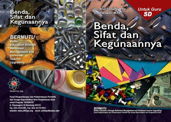Drs. Arief Sidharta, M.Pd                                             Dra. Indrawati, M.Pd         BENDA,      SIFAT, DAN ...