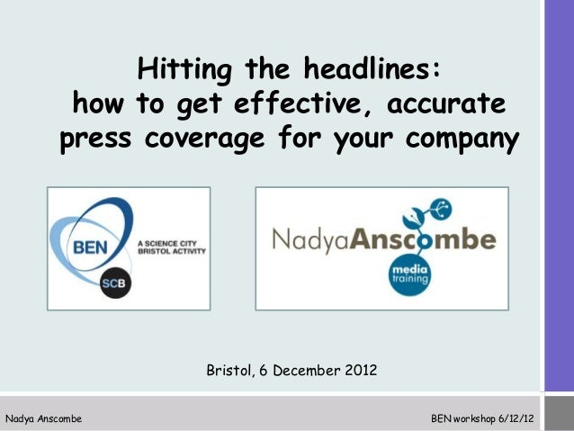 Hitting the headlines:          how to get effective, accurate         press coverage for your company                  Br...