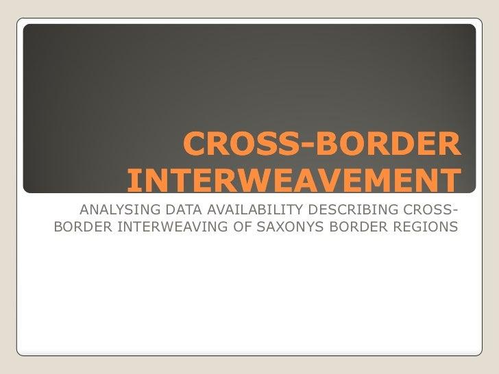 CROSS-           CROSS-BORDER        INTERWEAVEMENT   ANALYSING DATA AVAILABILITY DESCRIBING CROSS-BORDER INTERWEAVING OF ...