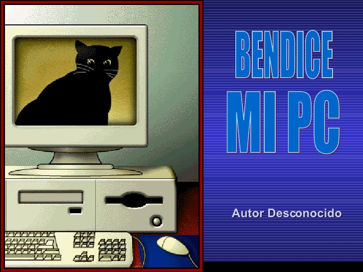 Ria Slides BENDICE  MI PC Autor Desconocido