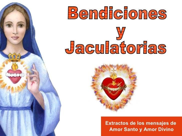 Bendiciones y  Jaculatorias Extractos de los mensajes de  Amor Santo y Amor Divino