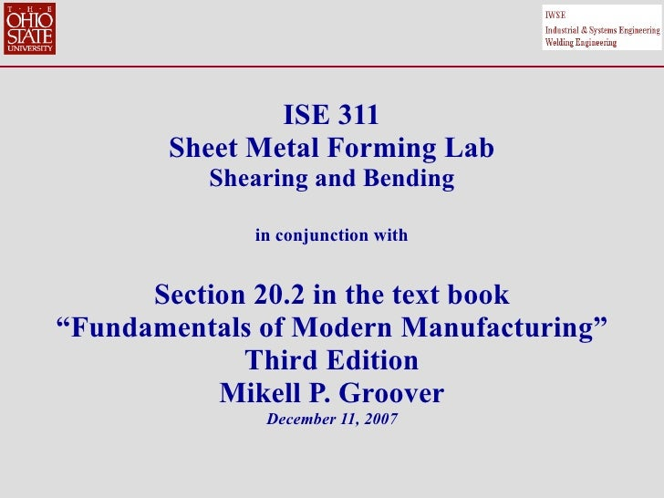 "ISE 311 Sheet Metal Forming Lab Shearing and Bending in conjunction with Section 20.2 in the text book ""Fundamentals of Mo..."