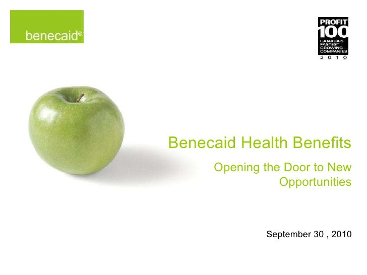 Benecaid Health Benefits Opening the Door to New Opportunities September 30 , 2010