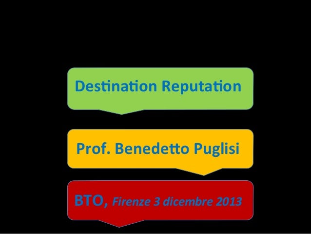 BENEDETTO PUGLISI - Destination Reputation - BTO Buy Tourism Online 2013