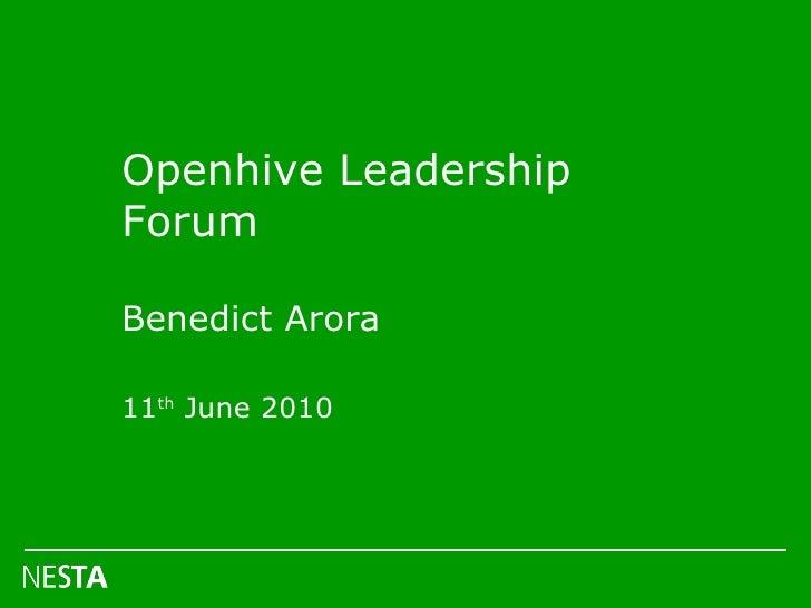 Openhive Leadership Forum Benedict Arora 11 th  June 2010
