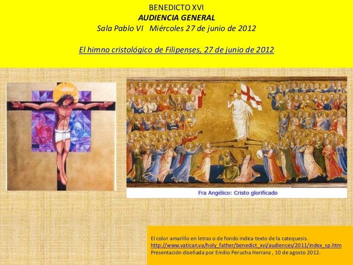 BENEDICTO XVI                AUDIENCIA GENERAL     Sala Pablo VI Miércoles 27 de junio de 2012El himno cristológico de Fil...