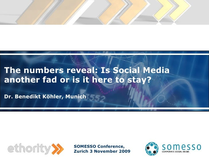 The numbers reveal: Is Social Media another fad or is it here to stay? Dr. Benedikt Köhler, Munich