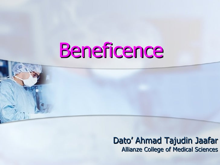 Beneficence Dato' Ahmad Tajudin Jaafar Allianze College of Medical Sciences