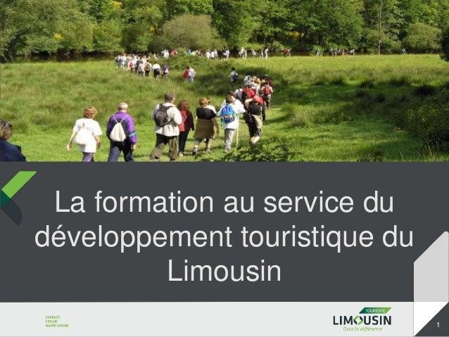 La formation au service dudéveloppement touristique du         Limousin                               1