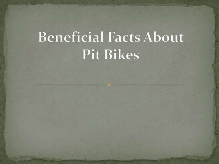 Beneficial Facts About Pit Bikes