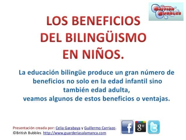 Presentación creada por: Celia Garabaya y Guillermo Carriazo.©British Bubbles http://www.guarderiasalamanca.com
