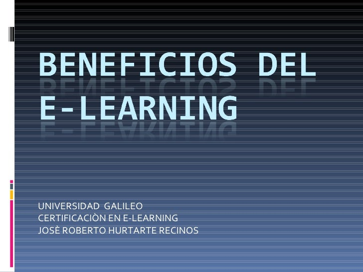 UNIVERSIDAD  GALILEO CERTIFICACIÒN EN E-LEARNING JOSÈ ROBERTO HURTARTE RECINOS