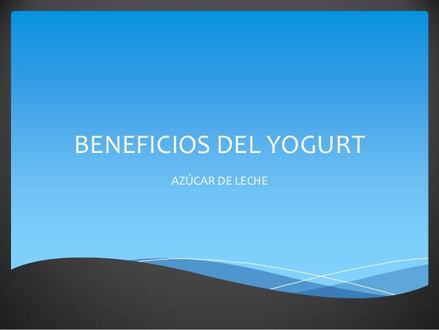 BENEFICIOS DEL YOGURT AZÚCAR DE LECHE