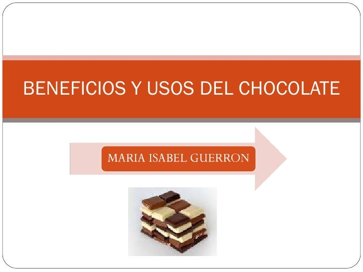 BENEFICIOS Y USOS DEL CHOCOLATE