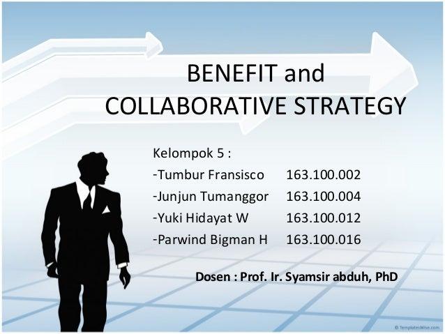 Benefit and collaborative strategy syamsir abduh