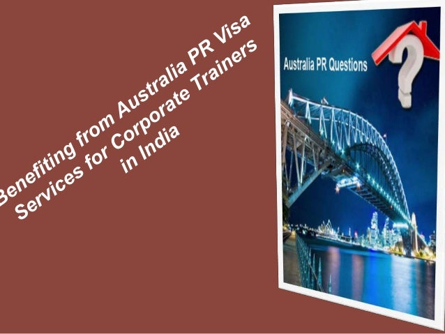 Benefiting from australia pr visa services for corporate trainers in india