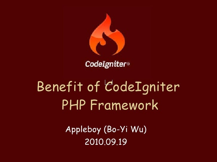 Benefit of CodeIgniter php framework