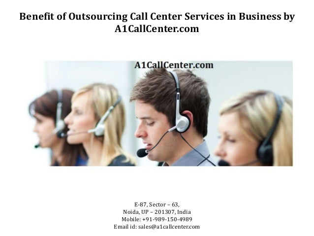 Outsourced Call Center Services : Benefit of outsourcing call center services in business by