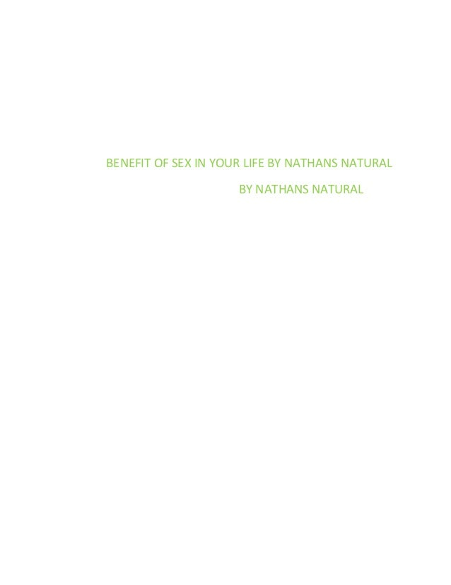 BENEFIT OF SEX IN YOUR LIFE BY NATHANS NATURAL BY NATHANS NATURAL