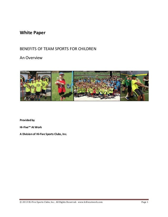 © 2013 Hi-Five Sports Clubs, Inc. All Rights Reserved. www.hifiveatwork.com Page 1 White Paper BENEFITS OF TEAM SPORTS FOR...