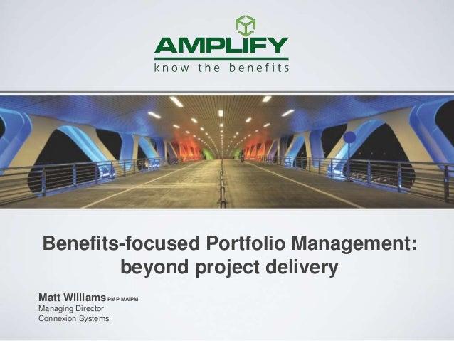 Benefits focused portfolio management - beyond project delivery!