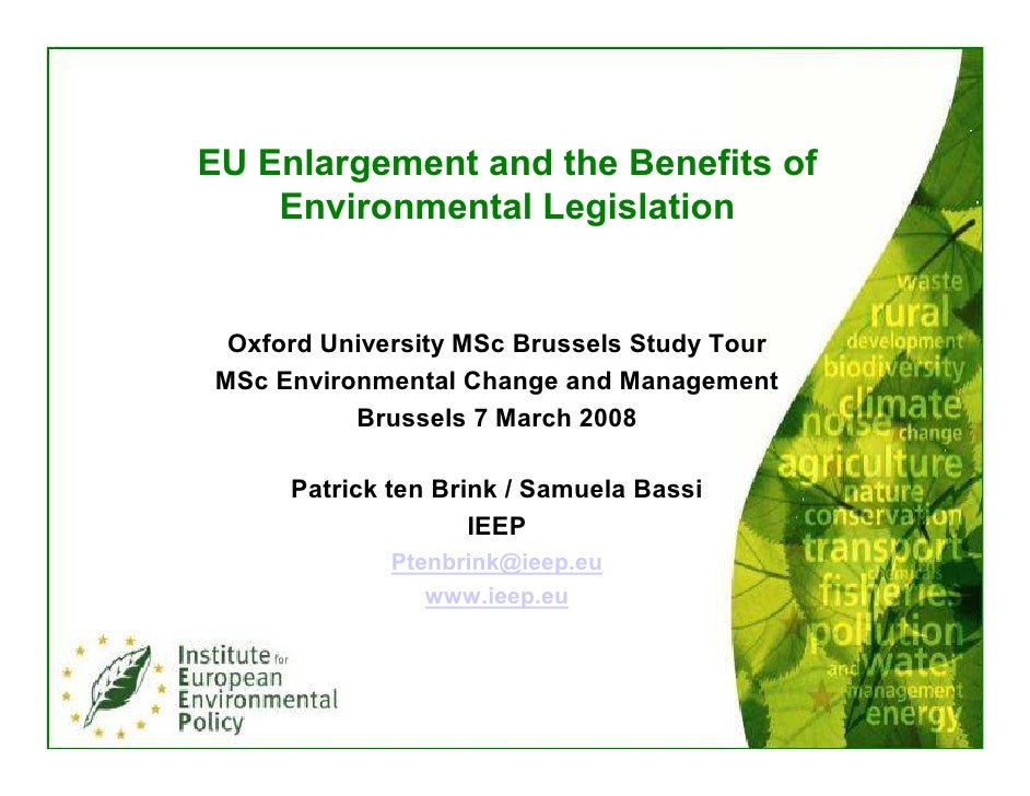 EU Enlargement and the Benefits of     Environmental Legislation    Oxford University MSc Brussels Study Tour MSc Environm...