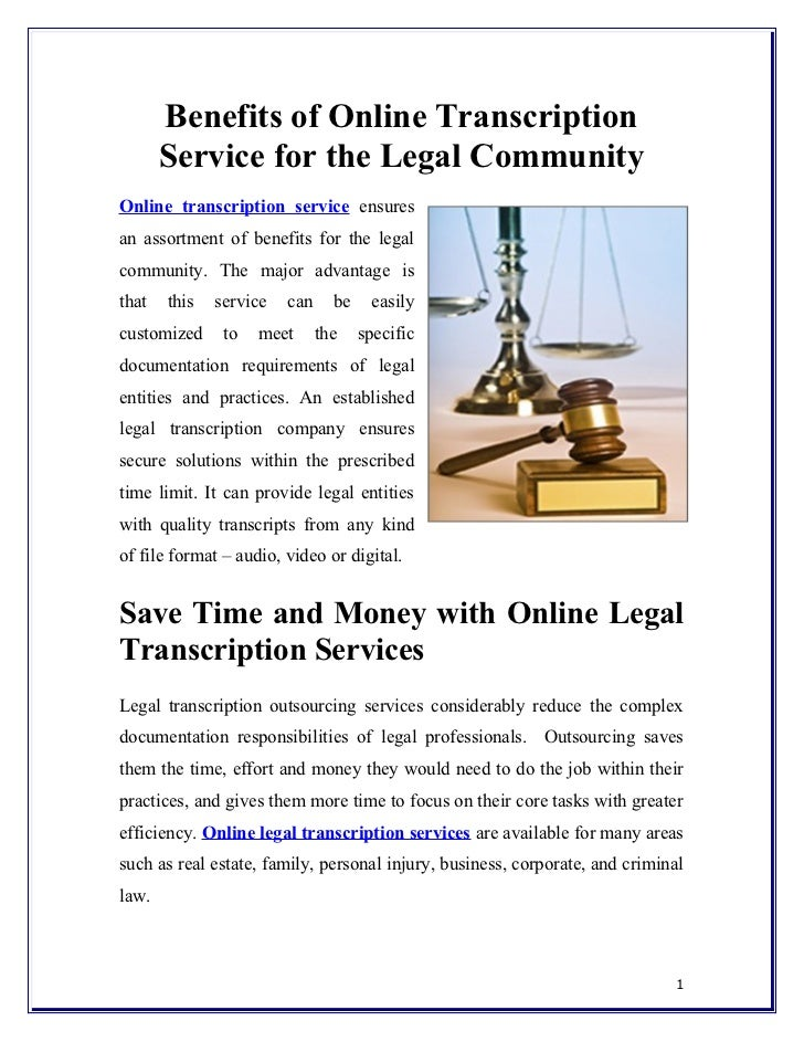 Benefits of Online Transcription       Service for the Legal CommunityOnline transcription service ensuresan assortment of...