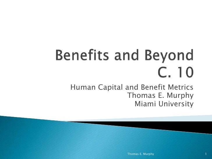 Benefits and beyond. c. 10.metrics
