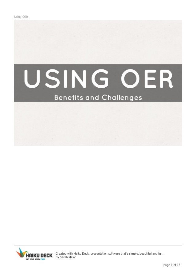Created with Haiku Deck, presentation software that's simple, beautiful and fun. By Sarah Miller page 1 of 13 Using OER
