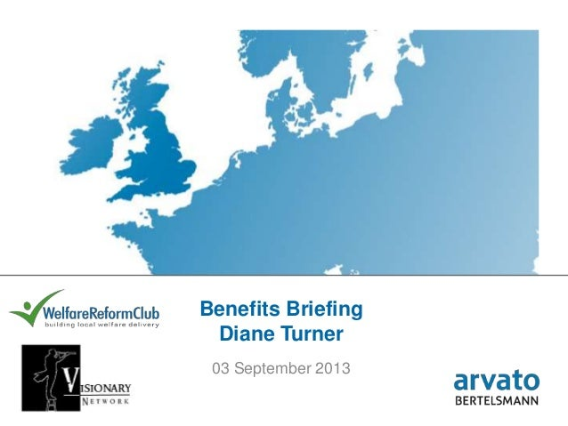 Page 1 | ©arvato | 18 September 2013 Benefits Briefing Diane Turner 03 September 2013