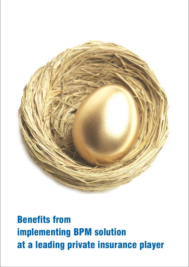 Benefits fromimplementing BPM solutionat a leading private insurance player
