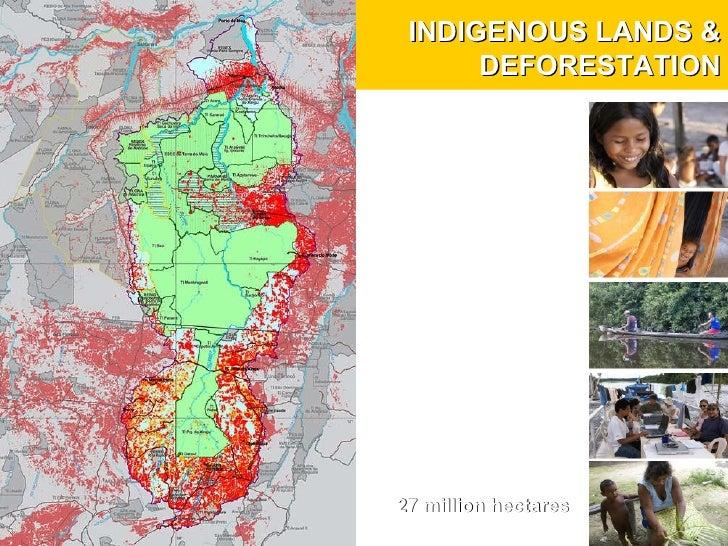 INDIGENOUS LANDS & DEFORESTATION 27 million hectares