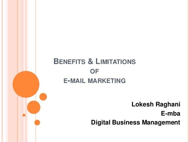 BENEFITS & LIMITATIONS OF E-MAIL MARKETING  Lokesh Raghani E-mba Digital Business Management