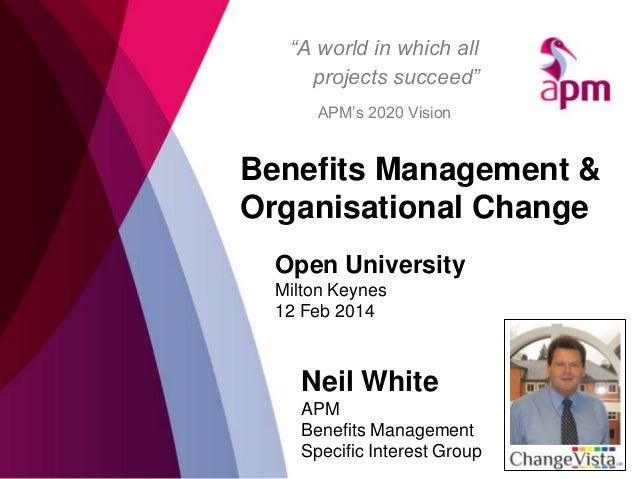 """""""A world in which all projects succeed"""" APM's 2020 Vision  Benefits Management & Organisational Change Open University Mil..."""