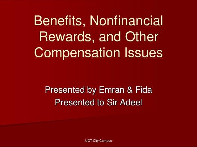 Benefits, nonfinancial rewards, and other compensation