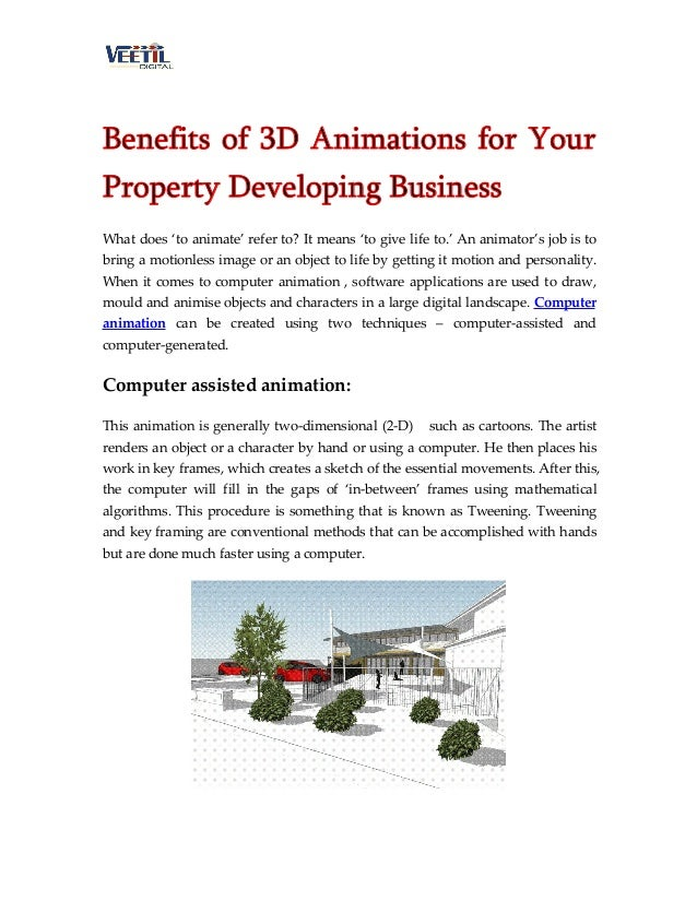 Benefits of 3D Animations for Your Property Developing Business What does 'to animate' refer to? It means 'to give life to...