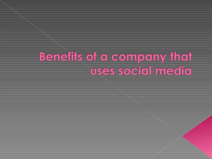 Benefits of a company that uses social media