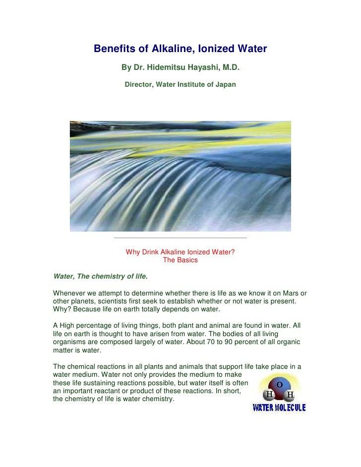 Benefits of Alkaline, Ionized Water                       By Dr. Hidemitsu Hayashi, M.D.                         Director,...