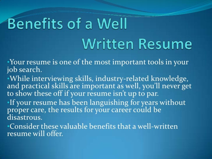 Benefits of a well written resume