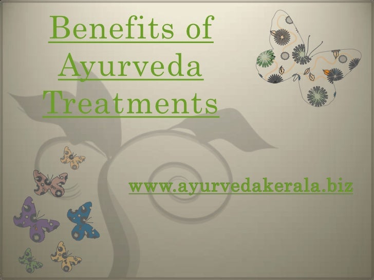 benefits of ayurveda Thousands of years before modern medicine provided scientific evidence for the mind-body connection, the sages of india developed ayurveda, which continues to be one of the world's most sophisticated and powerful mind-body health systems more than a mere system of treating illness, ayurveda is a.