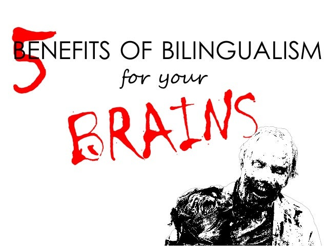 BENEFITS OF BILINGUALISM for your