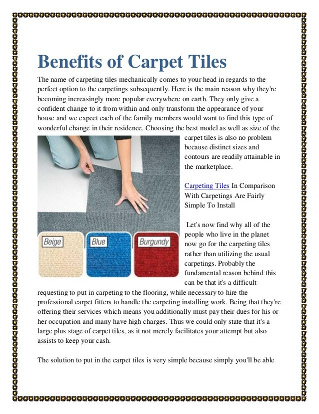 Benefits of Carpet Tiles The name of carpeting tiles mechanically comes to your head in regards to the perfect option to t...