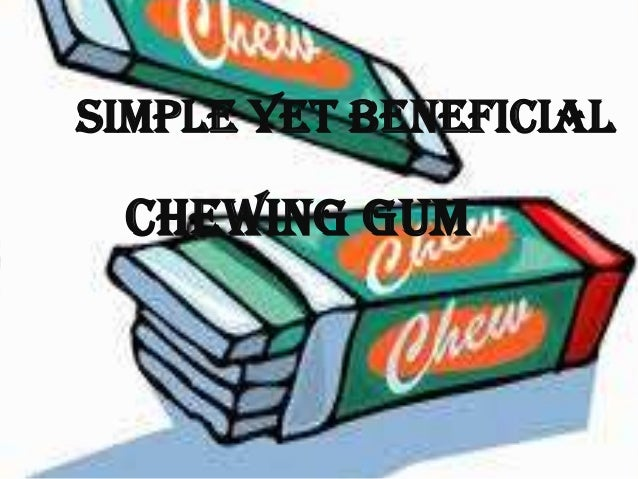 Benefits of chewing gum