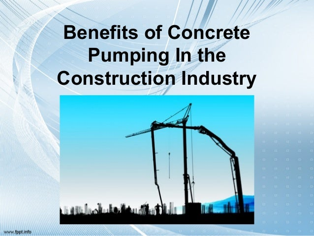Benefits of Concrete  Pumping In theConstruction Industry