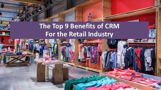 importance of crm in retail sector 'business as usual' is not an option in the retail sector, thanks to new  the  importance of personalisation in customer relationship management.